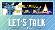 Lets Talk Indie amiibo