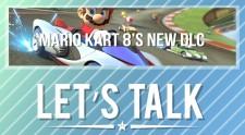 Let's Talk Mario Kart 8