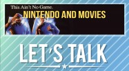 Lets Talk Nintendo Movies
