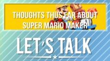 Lets Talk Super Mario Maker
