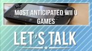 lets-talk-anticipated-wii-u-games