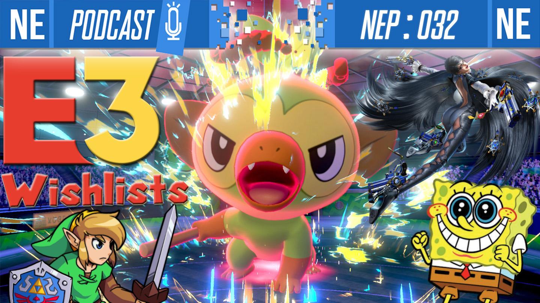 Nintendo Everything Podcast Episode 32 E3 Wishlists Pokemon