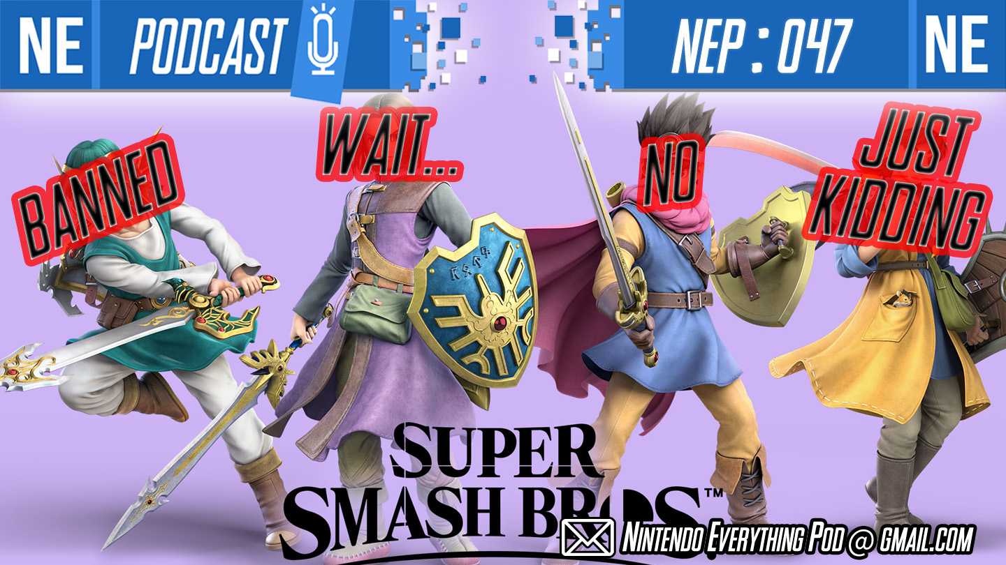 [Nintendo Everything Podcast] – episode #47 – Untitled Goose at Nintendo France bans Dragon Quest Hero in Smash
