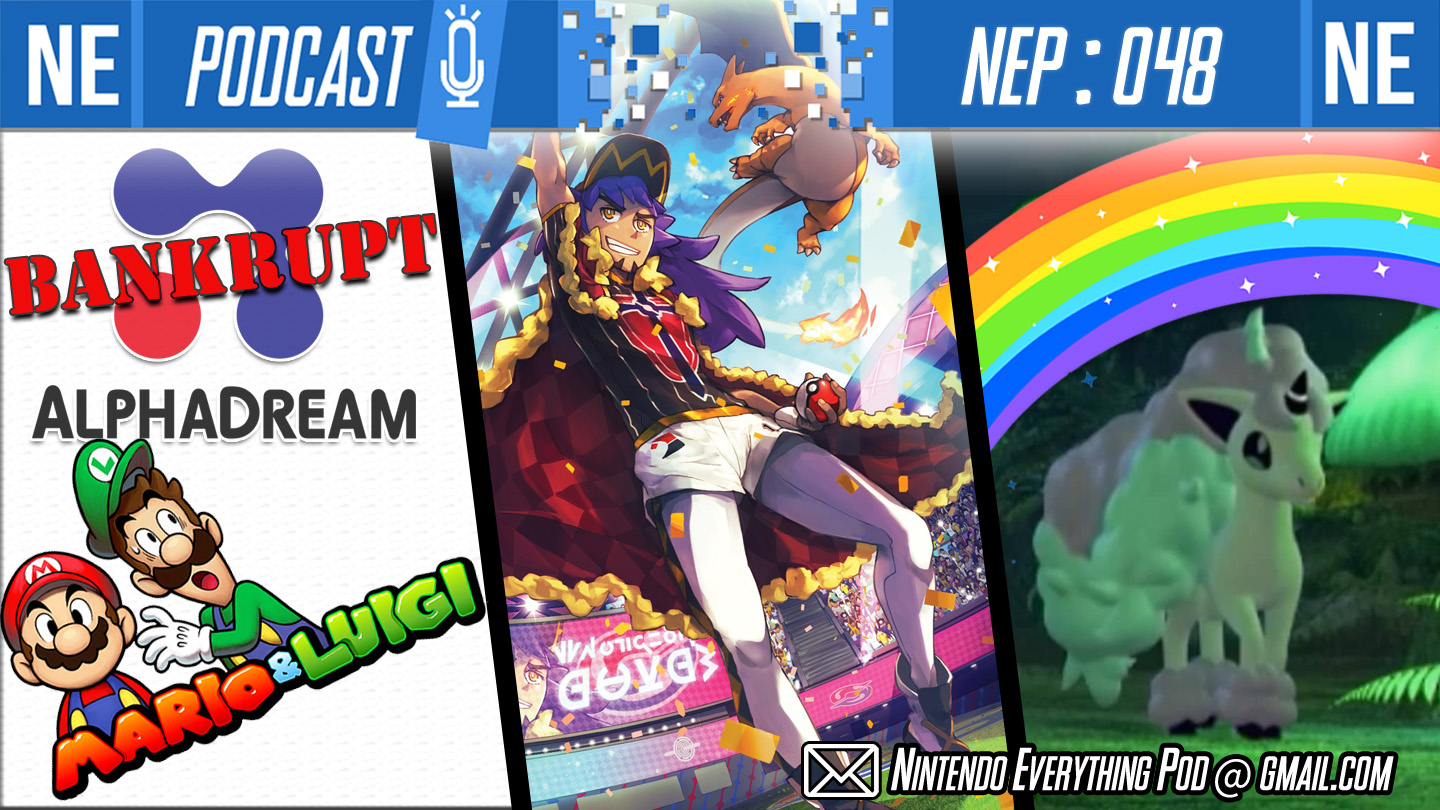 [Nintendo Everything Podcast] – episode #48 – Why Nintendo Didn't Bail AlphaDream Out of Bankruptcy, Pokemon Gym Drama