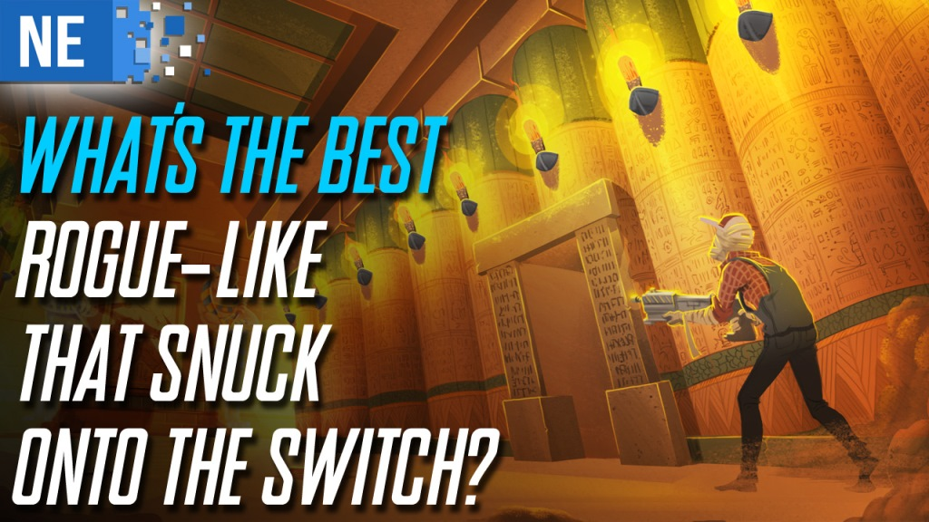 What's the best rogue-like that snuck onto the Switch
