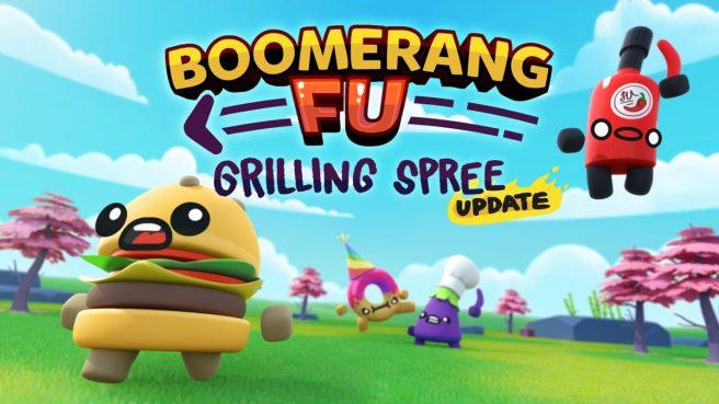 "Boomerang Fu - ""Grilling Spree"" update"