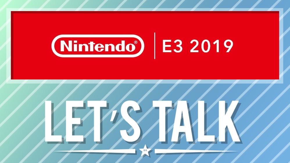 Let's Talk] E3 2019 Nintendo Direct reactions - Nintendo Everything