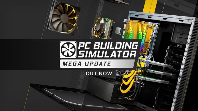 "PC Building Simulator - ""Console Mega Update"""